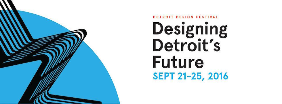 The 6th Annual Detroit Design Festival Returns September 21 – 25 - Opportunity Detroit
