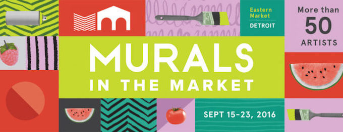 Murals In The Market Returns To Eastern Market - Opportunity Detroit