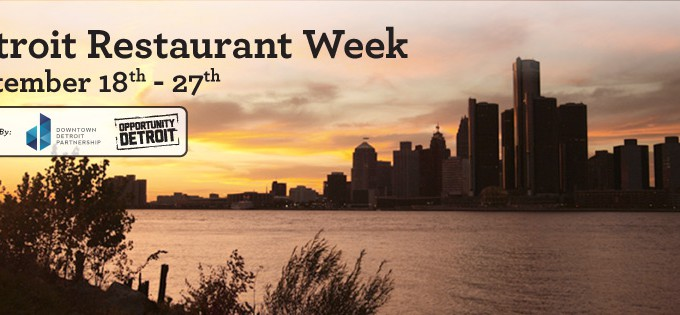 Detroit Restaurant Week Returns With More Restaurants And Price Points - Opportunity Detroit